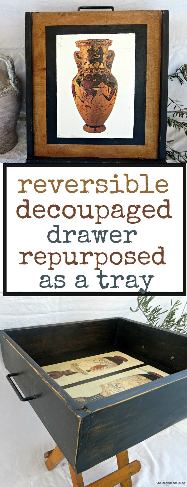 Repurposing a drawer into a decoupaged reversible tray,  #decoupage #repurpose #repurposeddrawer #blackboardpaint #easyupcycle #ancientgreece #traymakeover #reversibletrayTray from drawer, decoupaged Ancient Vases An Ancient Tray www.theboondocksblog.com