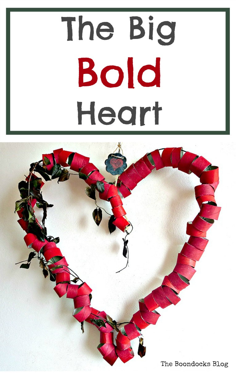 Valentine's Heart made with wire and paper rolls and embellished wih vine leaves, #simplecraft #ValentinesDay #toiletpapercraft #easyHeart #Heartcraft #repurposedpaperrolls The Big, Bold Heart - The Boondocks blog