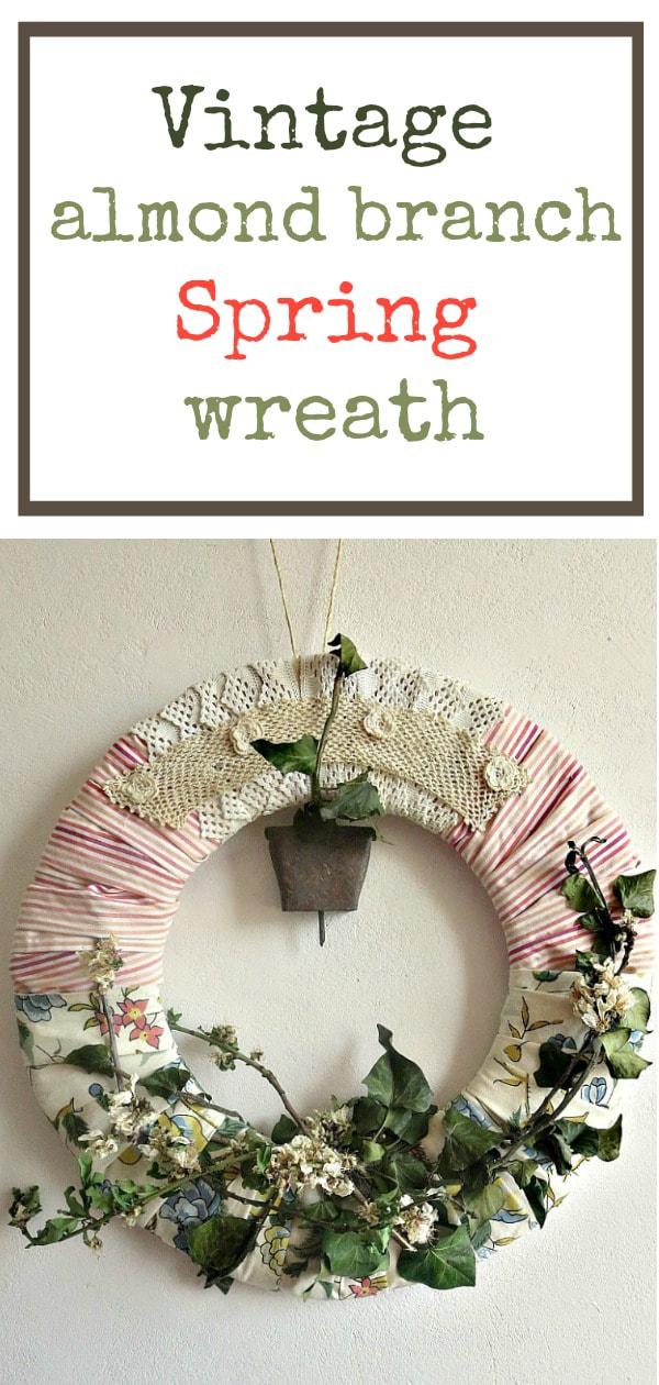 Almond branch wreath for Spring, #vintage #naturalwreath #springwreath #DIYwreath #almondwreath #farmhousestyle An Almond Wreath for Spring - DIY My Spring - www.theboondocksblog.com
