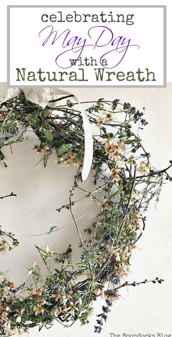A May Day Wreath dryed, #EasyWreath #DIYWreath #NaturalWreath #GreenWreath #MayDayWreath Celebrating May Day www.theboondocksblog.com