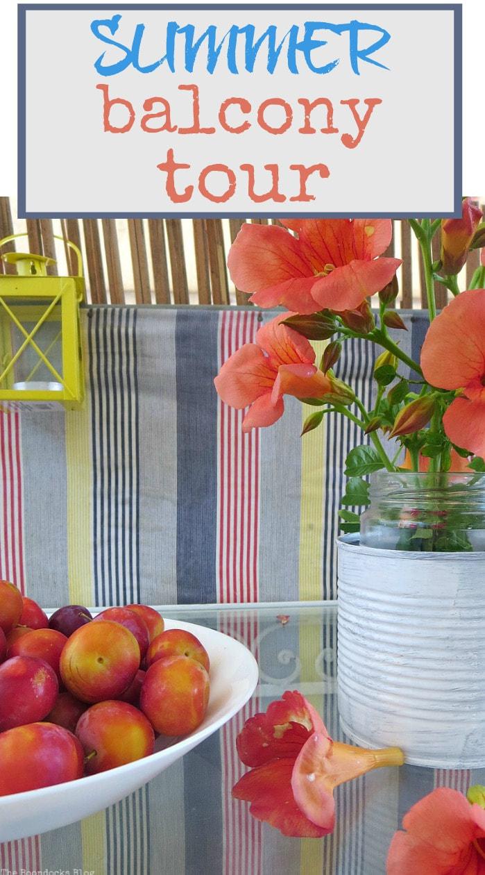 Cherry plums and flowers on the table a summer balcony tour, #balconytour #summerdecor #outdoordecorating #diyprojects #easydecor #colorfuldecor #seasonaldecor #repurposed #upcycled #theboondocksblog , A Summer Tour of the Balcony, Part 1 www.theboondocksblog.com