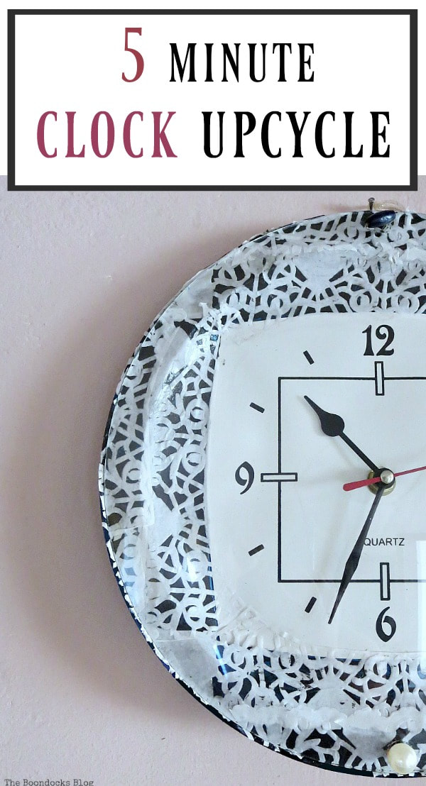 A decoupaged clock, #upcycle #clockmakeover #decoupage #paperdoily Five Minutes to a Pretty Clock www.theboondocksblog.com