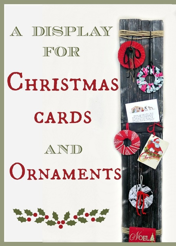 Repurposing a wooden board to display Cards and Ornaments, A Display for Christmas Cards and Ornaments www.theboondocksblog.com