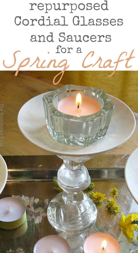 Repurposed Cordial Glasses and Saucers for a Spring Craft Pedestal.
