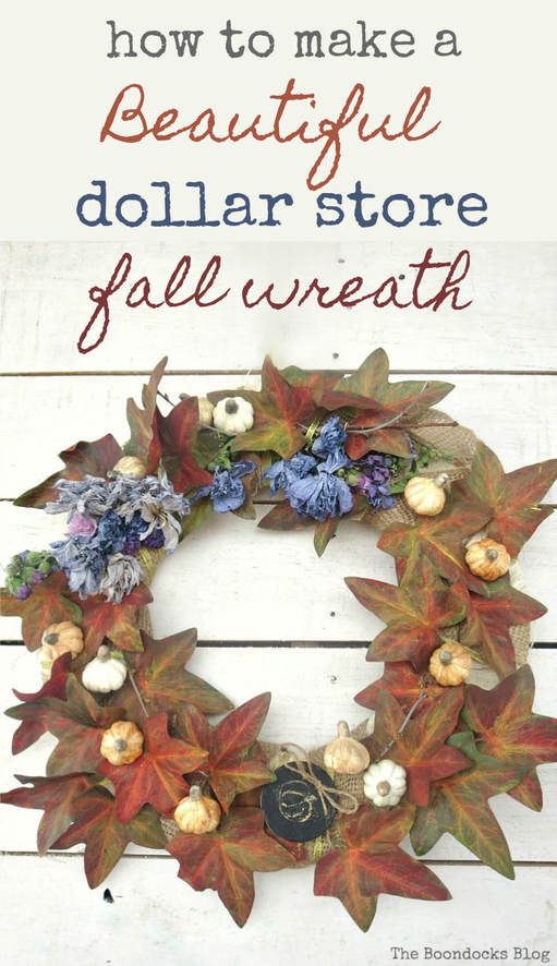 A quick trip to the dollar store will get you a beautiful fall wreath, #fallwreath #naturalflowers #falldecor #fallcolors #mothernature #fakeleaves #rusticwreath #easywreathHow to Make a Beautiful Dollar Store Fall Wreath www.theboondocksblog.com