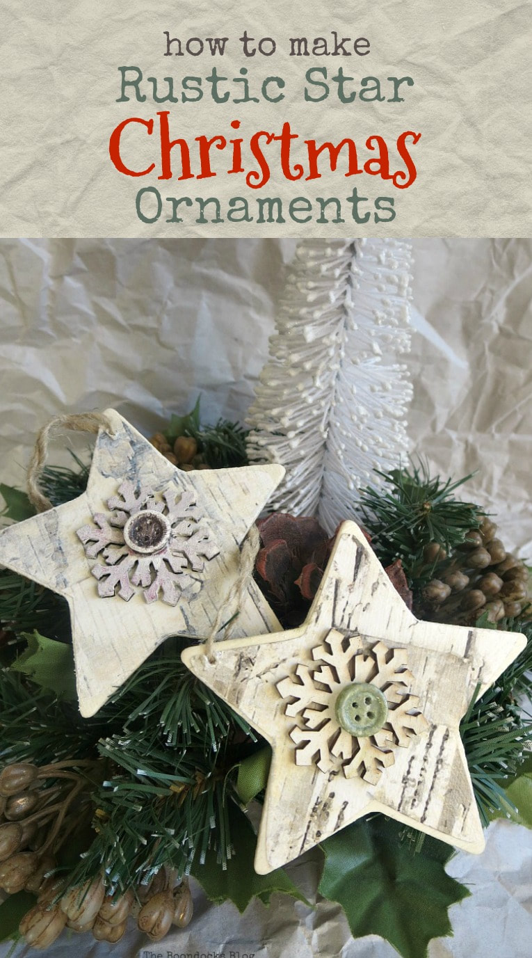 A tutorial on how to make rustic Christmas ornaments with wood stars and a few more items for a fun and easy rustic farmhouse look, How to make rustic Christmas Ornaments, www.theboondocksblog.com