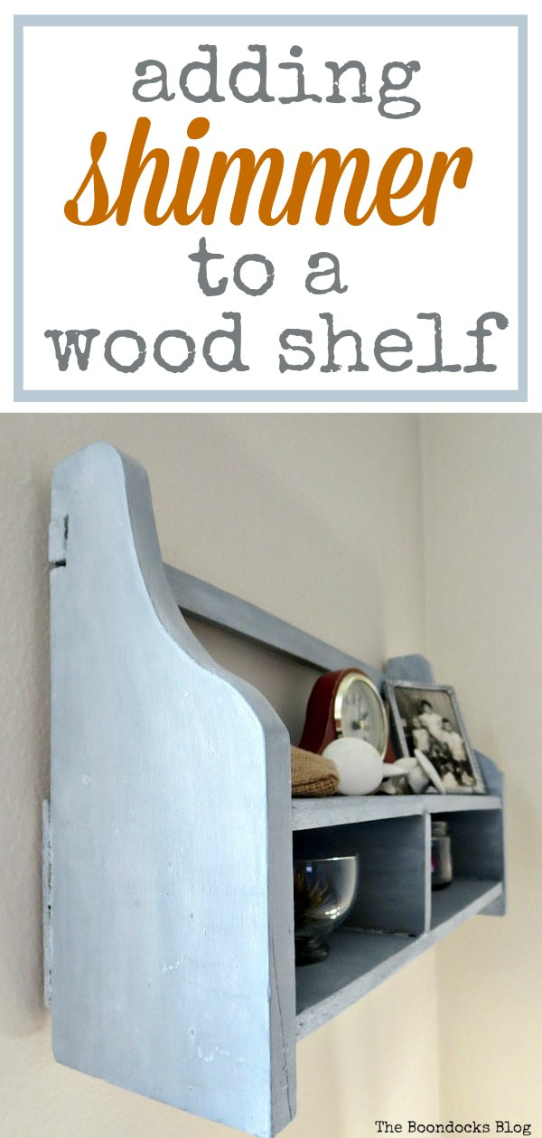 Wall mounted wood cubby shelf, painted with milk paint and metallic lustre paint #decorativewax #shineandshimmer #paintedwood #shelfmakeover #OFMP #DecoArtMedia #upcycle A Super Easy Way to Add Shimmer to a Shelf, theboondocksblog