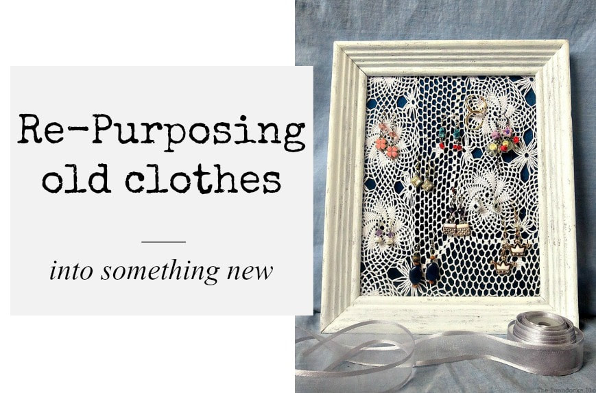 15 Ways to Re-purpose Old Clothes into Something New www.theboondocksblog.com