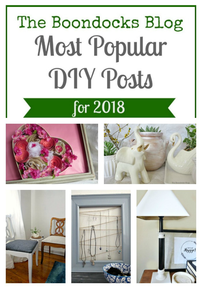 A look back at the year in DIY projects, #mostpopular #theboondocksblog #DIYprojects #yearinreview #repurposes #upcycles #furnituremakeovers #pictureframes #easycrafts The Most Popular Posts for 2018 www.theboondocksblog.com